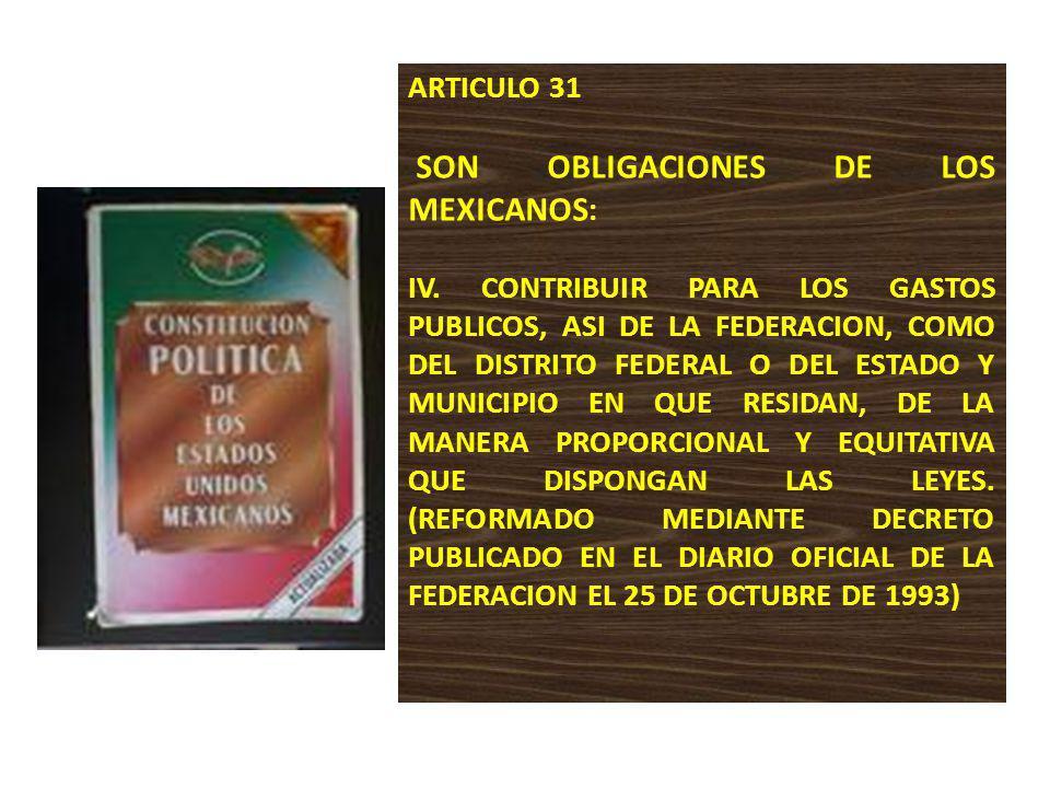 ARTICULO 31 SON OBLIGACIONES DE LOS MEXICANOS: