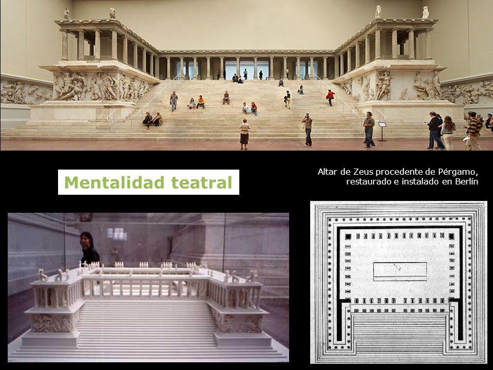 Mentalidad teatral Altar de Zeus procedente de Pérgamo,