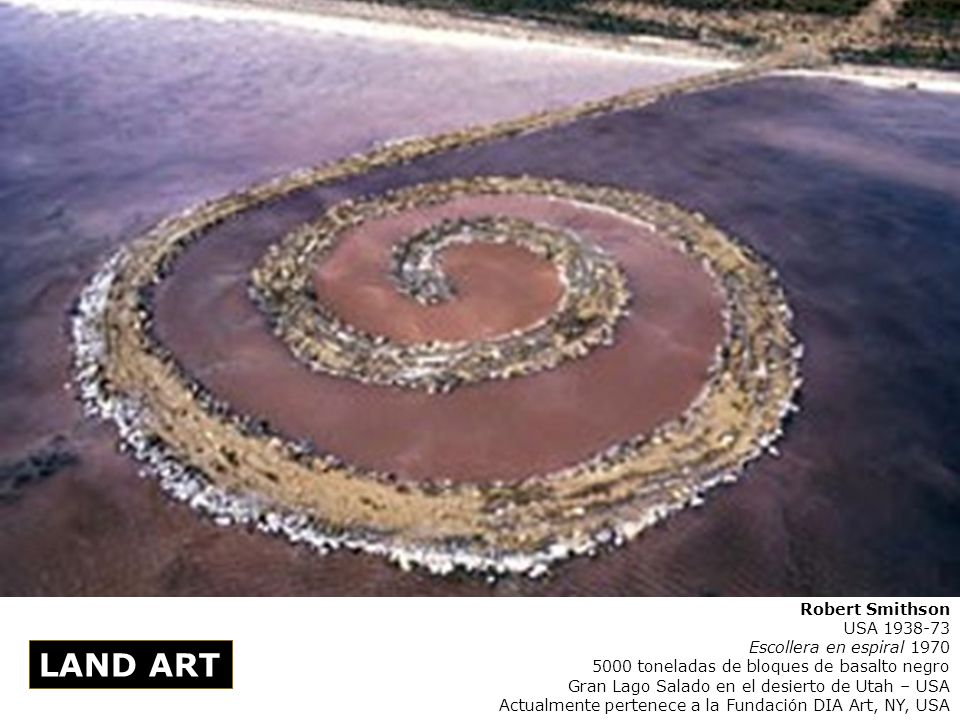 LAND ART Robert Smithson USA 1938-73 Escollera en espiral 1970