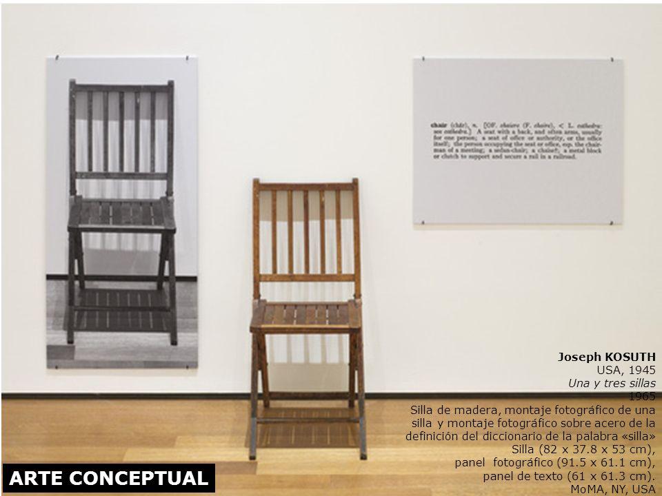 ARTE CONCEPTUAL Joseph KOSUTH USA, 1945 Una y tres sillas 1965