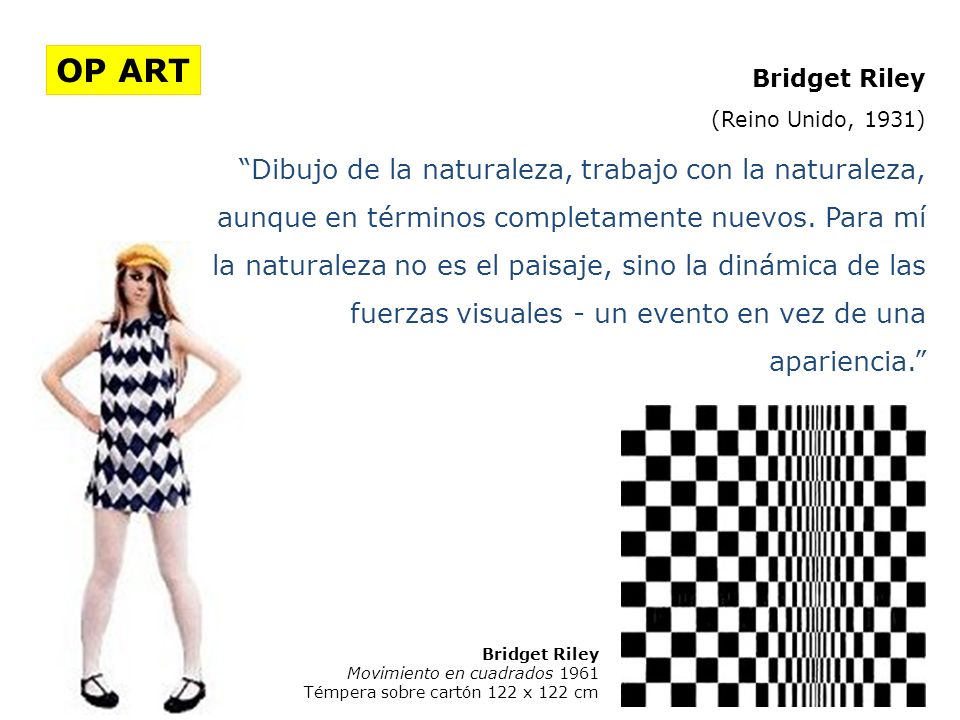 OP ART Bridget Riley. (Reino Unido, 1931)