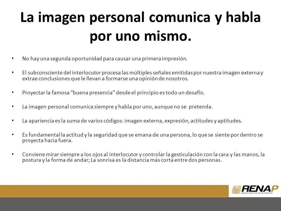 La imagen personal comunica y habla por uno mismo.