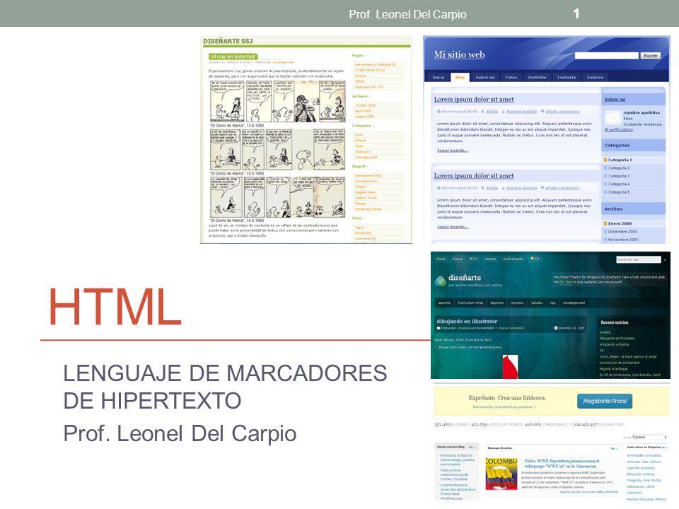 LENGUAJE DE MARCADORES DE HIPERTEXTO Prof. Leonel Del Carpio
