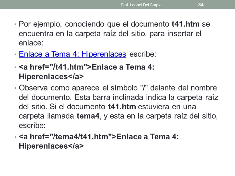 Enlace a Tema 4: Hiperenlaces escribe: