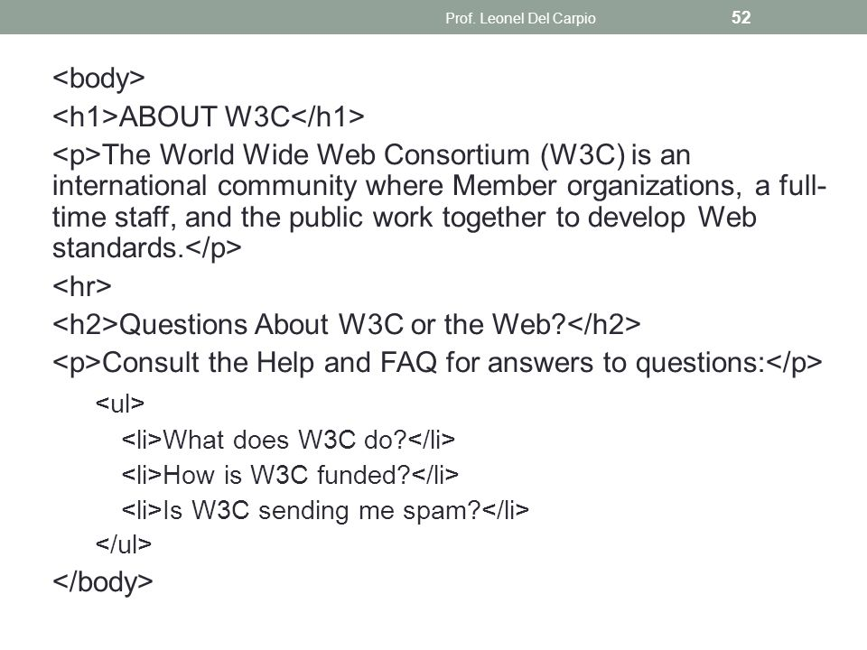 <ul> <body> <h1>ABOUT W3C</h1>
