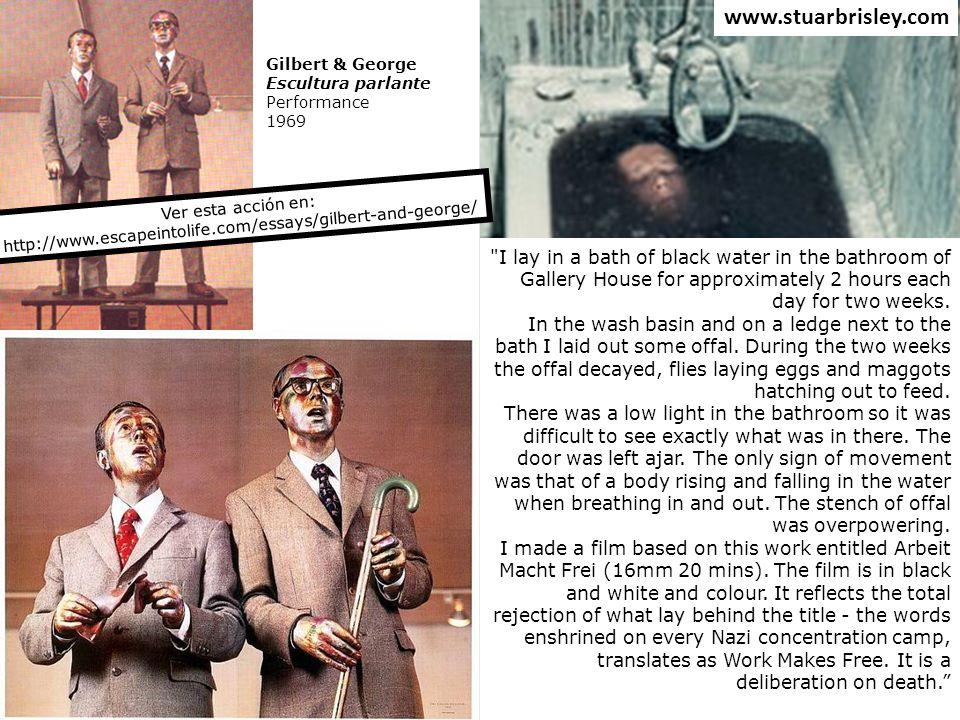 www.stuarbrisley.com Gilbert & George. Escultura parlante. Performance. 1969. Ver esta acción en: