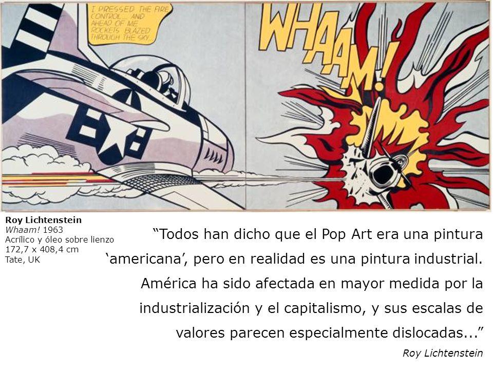 Roy LichtensteinWhaam! 1963. Acrílico y óleo sobre lienzo. 172,7 x 408,4 cm. Tate, UK.