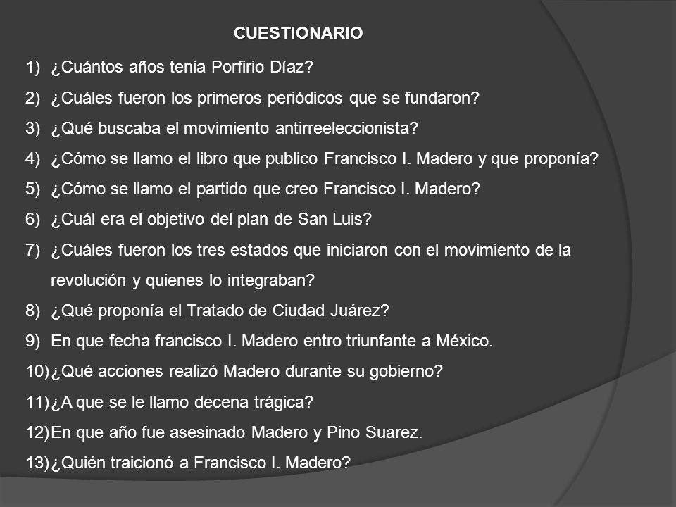 CUESTIONARIO ¿Cuántos años tenia Porfirio Díaz ¿Cuáles fueron los primeros periódicos que se fundaron