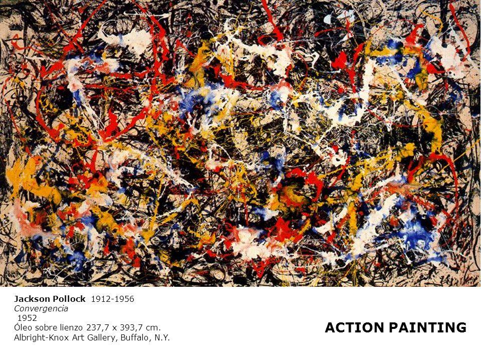 ACTION PAINTING Jackson Pollock 1912-1956 Convergencia 1952