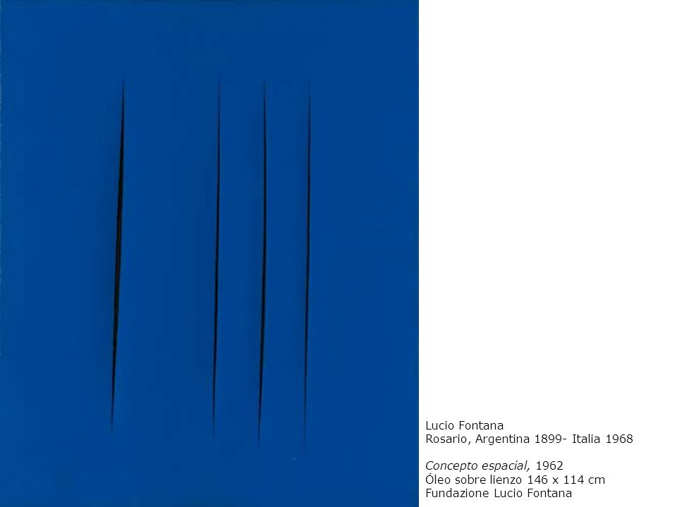 Lucio Fontana Rosario, Argentina 1899- Italia 1968. Concepto espacial, 1962. Óleo sobre lienzo 146 x 114 cm.