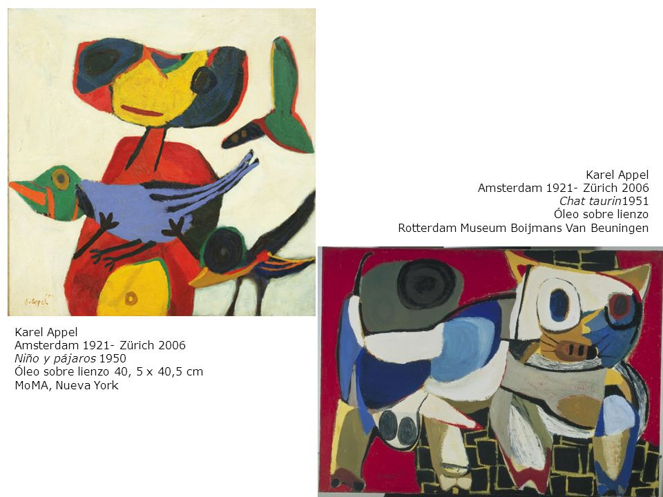Karel Appel Amsterdam 1921- Zürich 2006. Chat taurin1951. Óleo sobre lienzo. Rotterdam Museum Boijmans Van Beuningen.