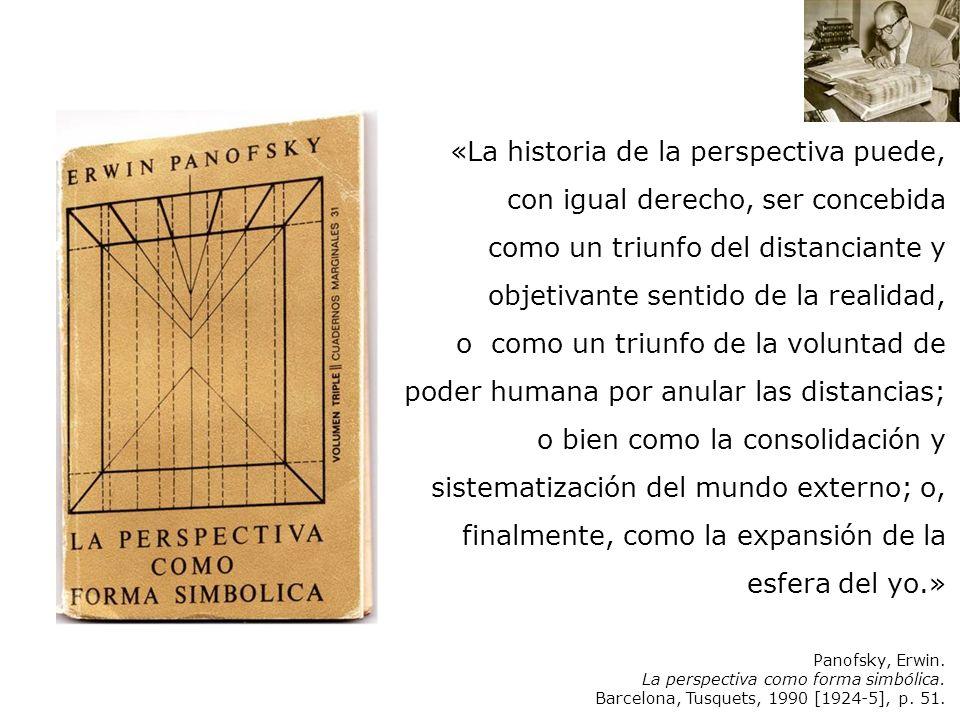 «La historia de la perspectiva puede, con igual derecho, ser concebida