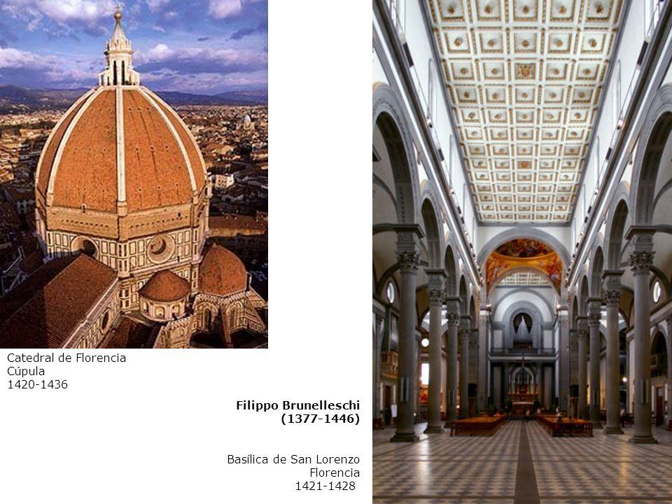 Catedral de Florencia Cúpula. 1420-1436. Filippo Brunelleschi. (1377-1446) Basílica de San Lorenzo.