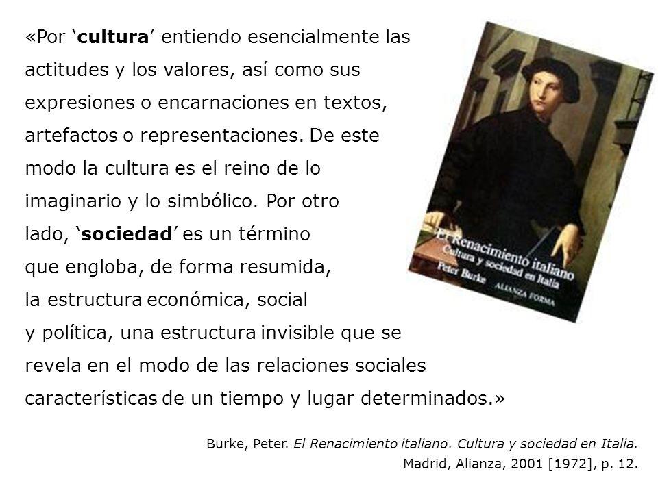 «Por 'cultura' entiendo esencialmente las