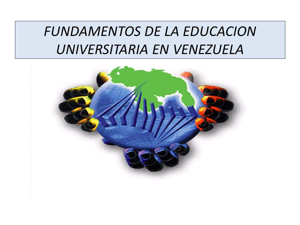 FUNDAMENTOS DE LA EDUCACION UNIVERSITARIA EN VENEZUELA