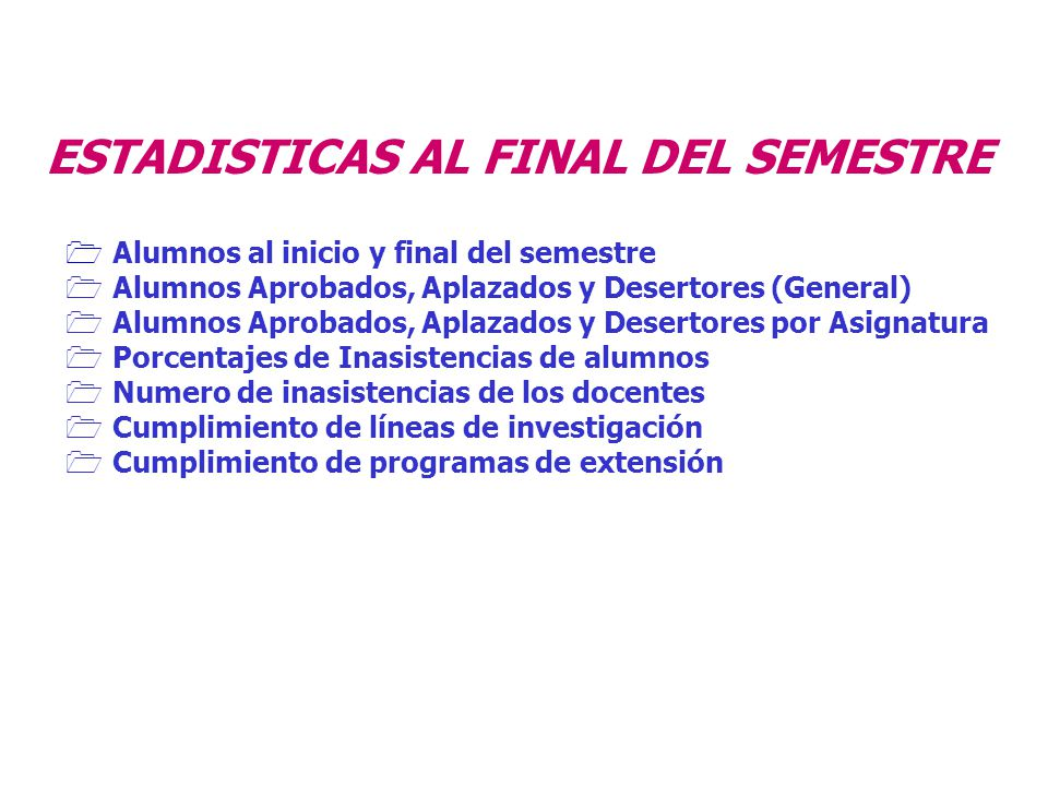 ESTADISTICAS AL FINAL DEL SEMESTRE