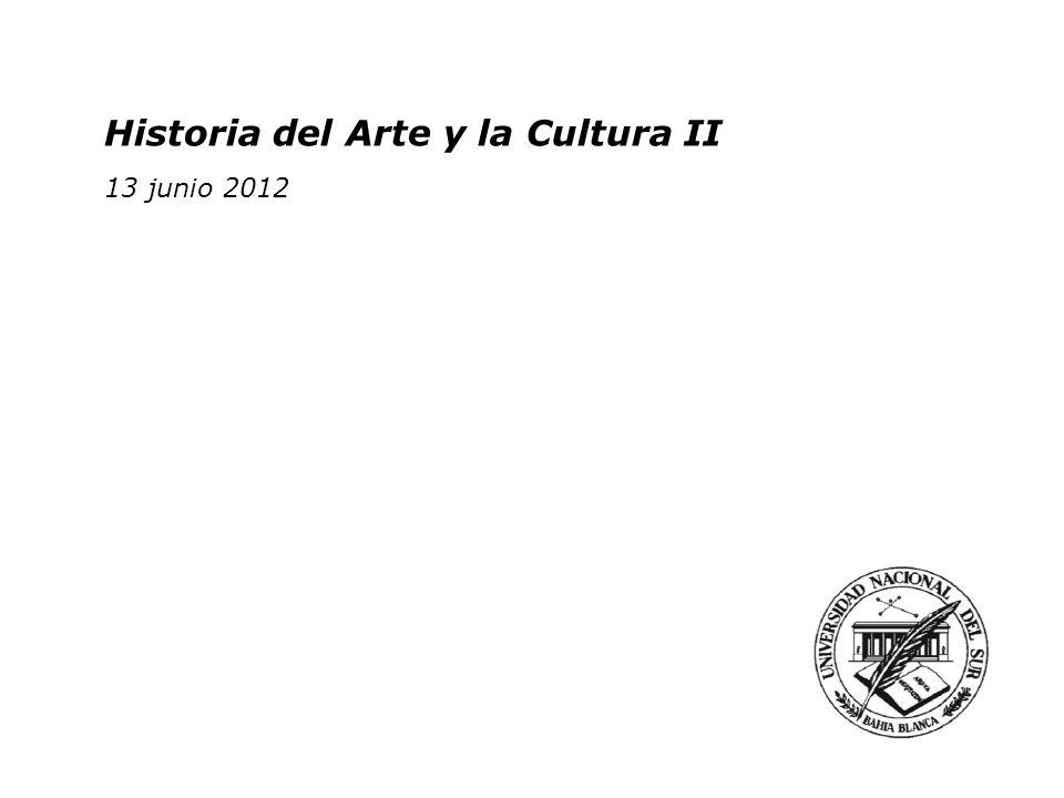 Historia del Arte y la Cultura II Historia del Arte y la Cultura II