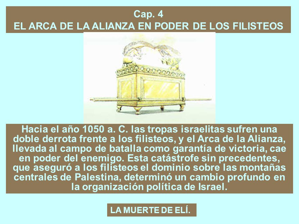 Cap. 4 EL ARCA DE LA ALIANZA EN PODER DE LOS FILISTEOS