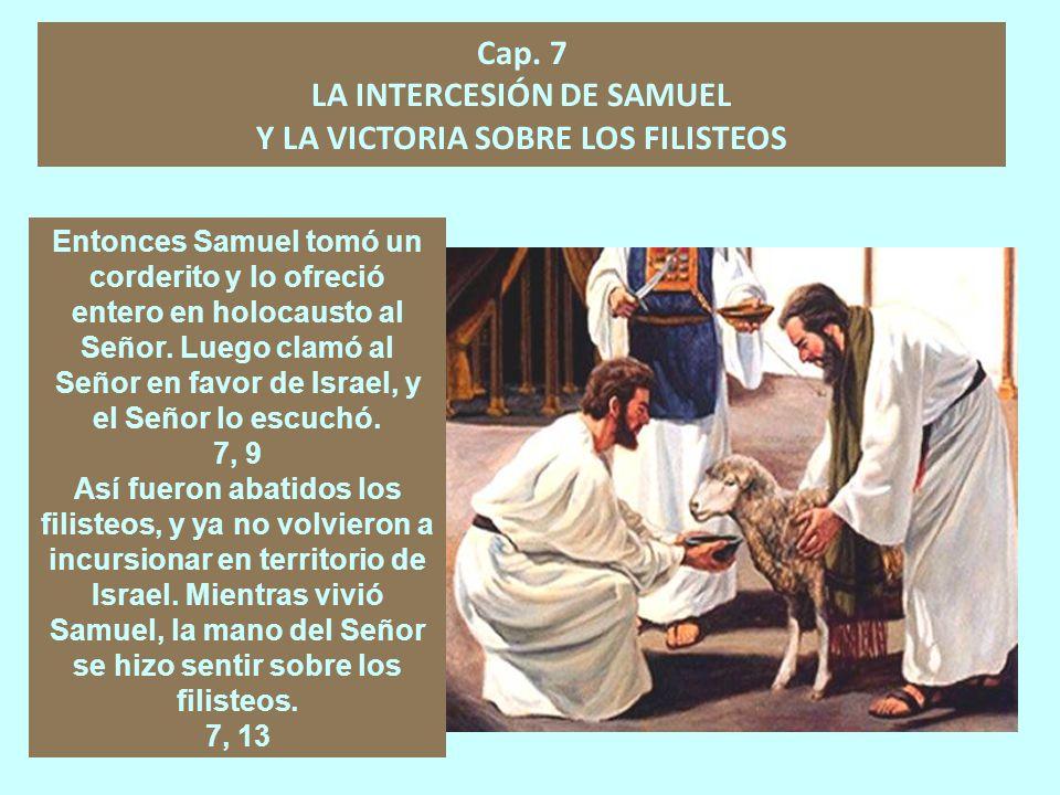 Cap. 7 LA INTERCESIÓN DE SAMUEL Y LA VICTORIA SOBRE LOS FILISTEOS