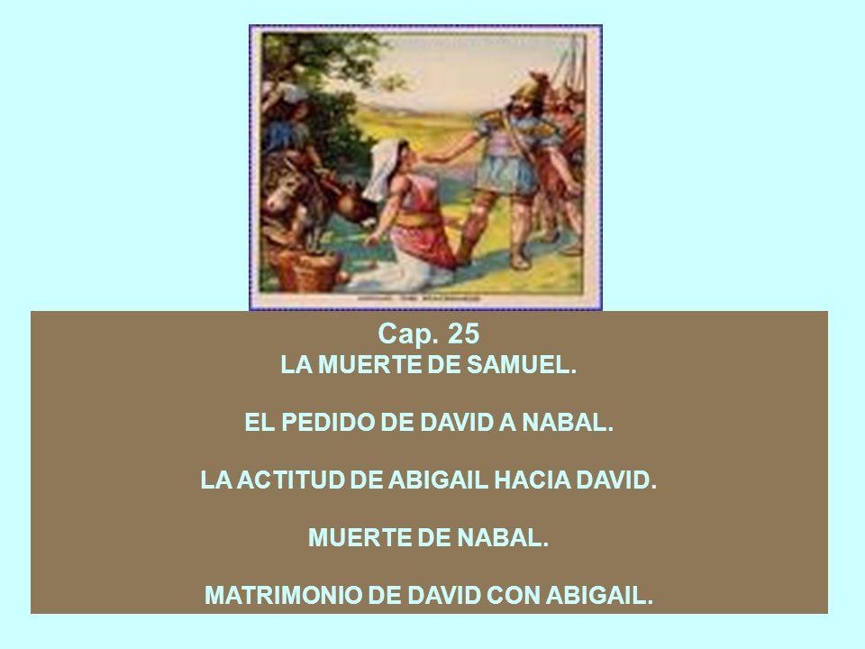 Cap. 25 LA MUERTE DE SAMUEL. EL PEDIDO DE DAVID A NABAL.
