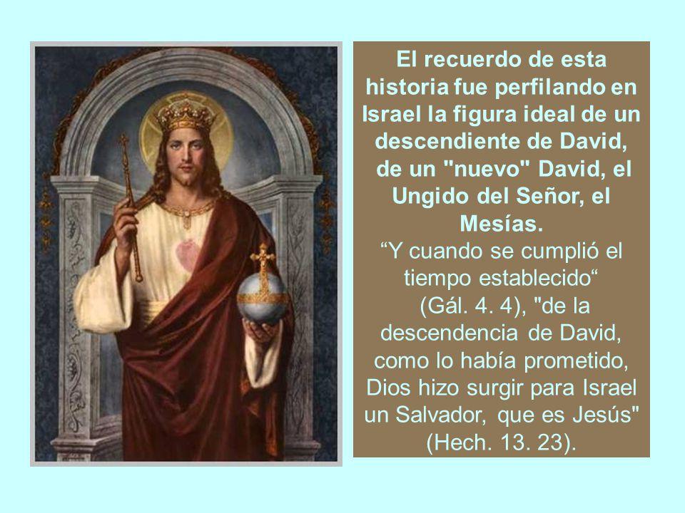 de un nuevo David, el Ungido del Señor, el Mesías.