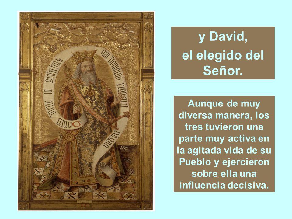 y David, el elegido del Señor.