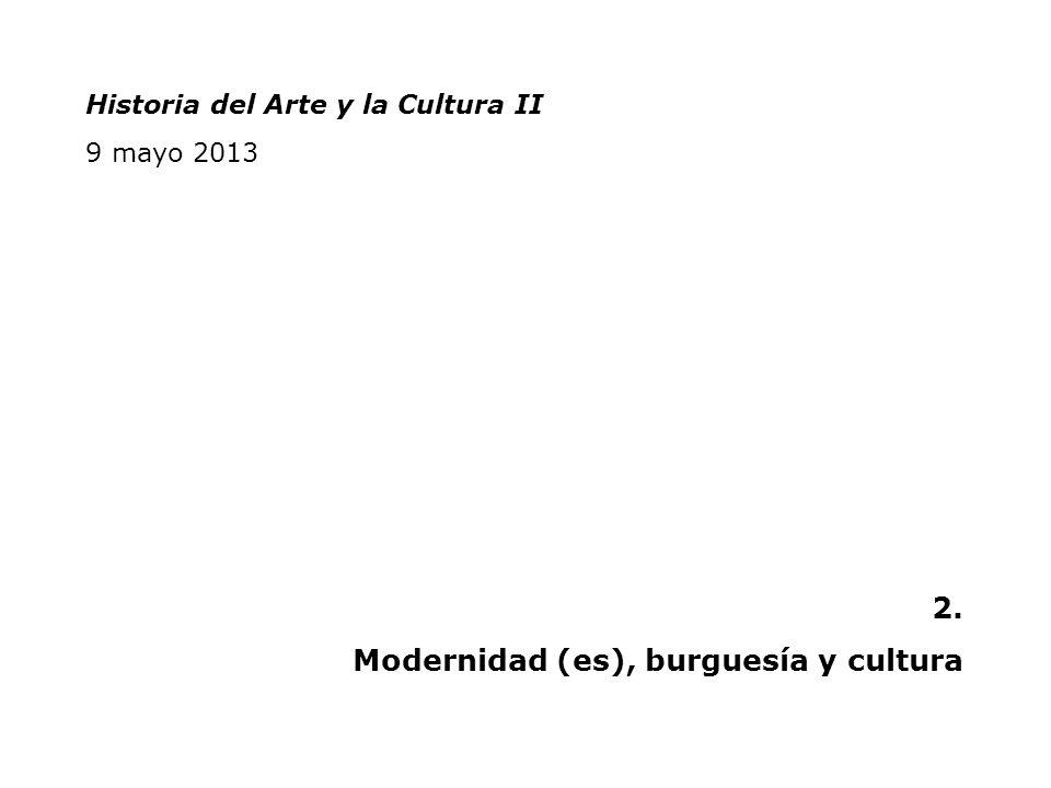 Modernidad (es), burguesía y cultura