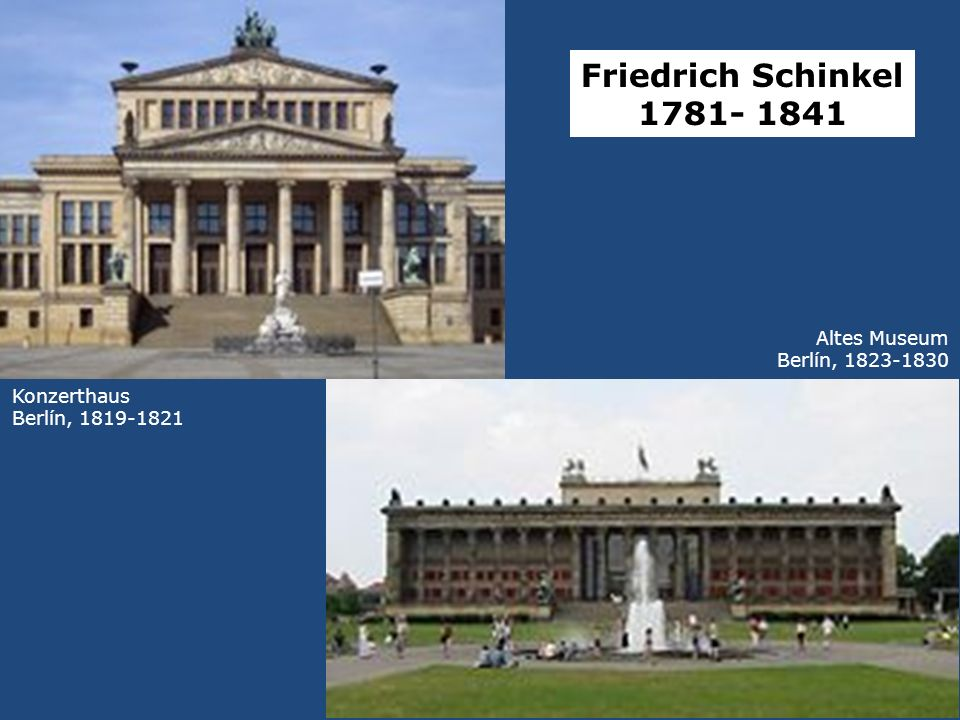 Friedrich Schinkel 1781- 1841 Altes Museum Berlín, 1823-1830