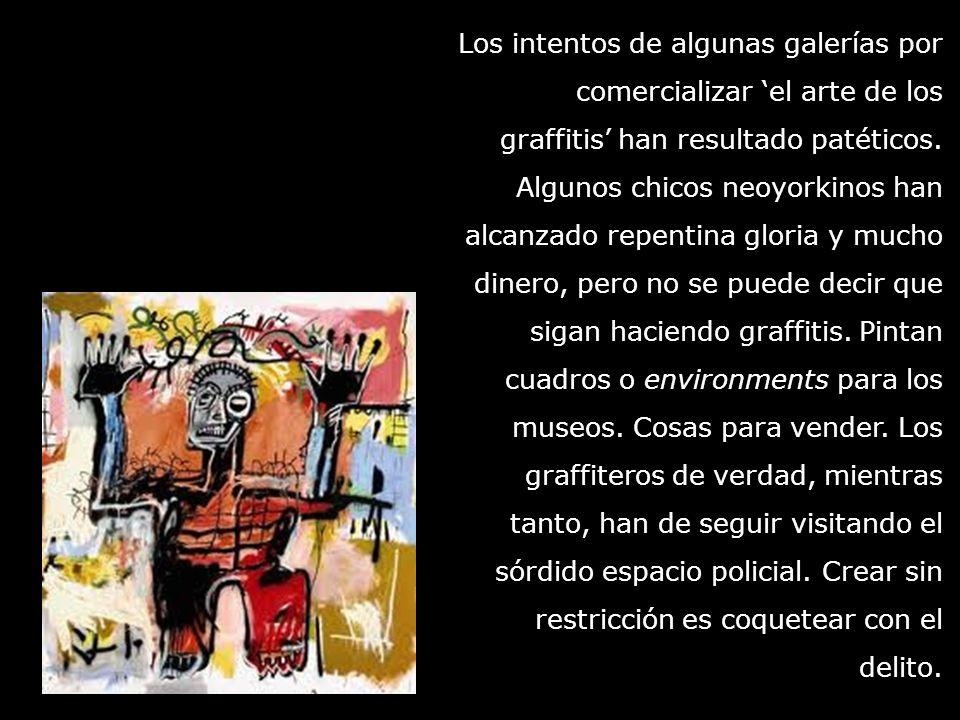 Los intentos de algunas galerías por comercializar 'el arte de los graffitis' han resultado patéticos.