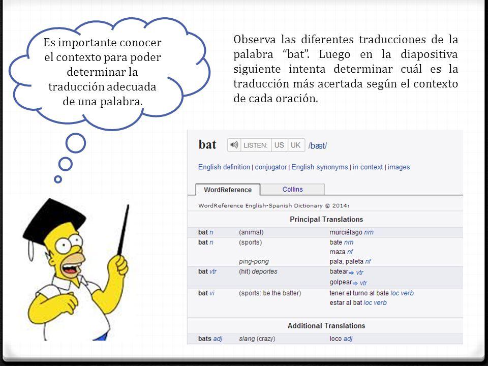 Es importante conocer el contexto para poder determinar la traducción adecuada de una palabra.
