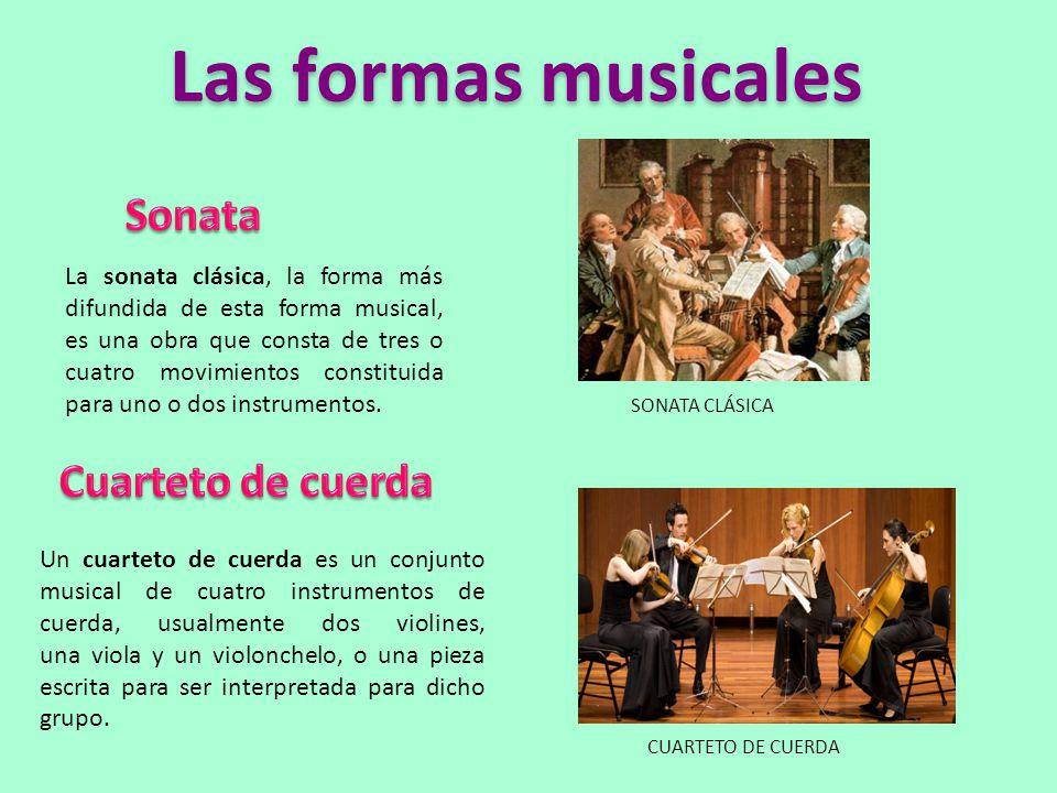 Las formas musicales Sonata Cuarteto de cuerda