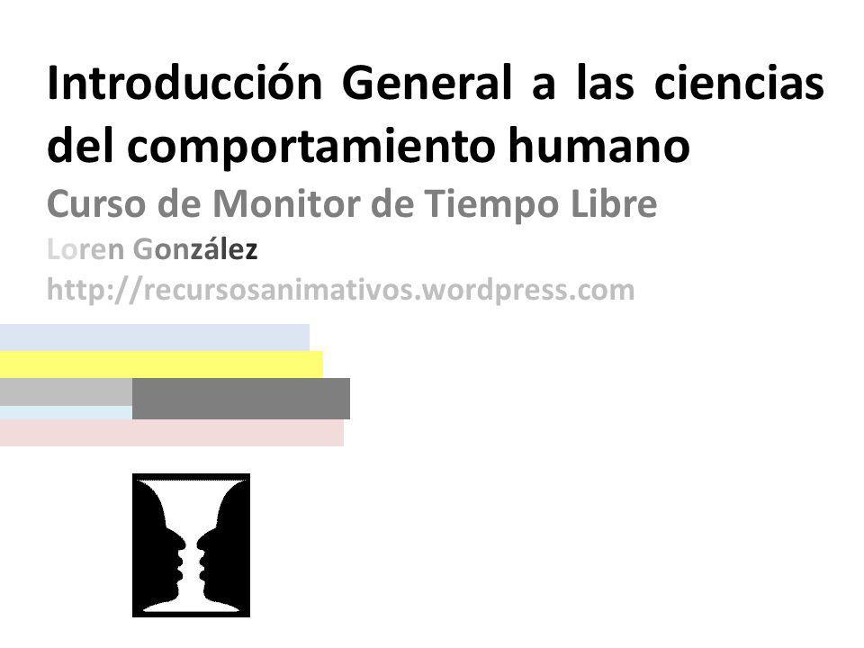 Introducción General a las ciencias del comportamiento humano