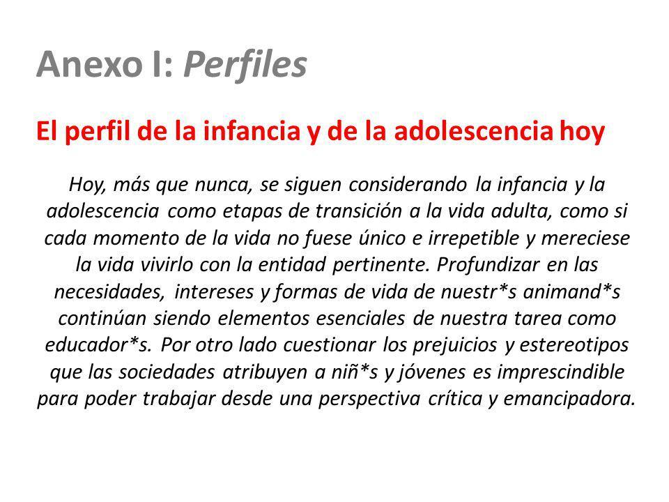Anexo I: Perfiles El perfil de la infancia y de la adolescencia hoy