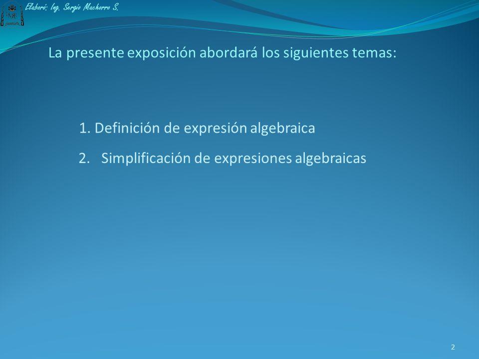 La presente exposición abordará los siguientes temas: