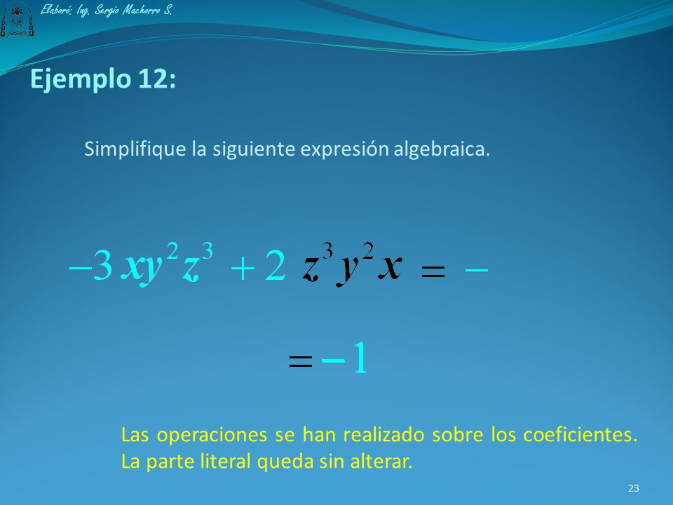 Ejemplo 12: Simplifique la siguiente expresión algebraica.