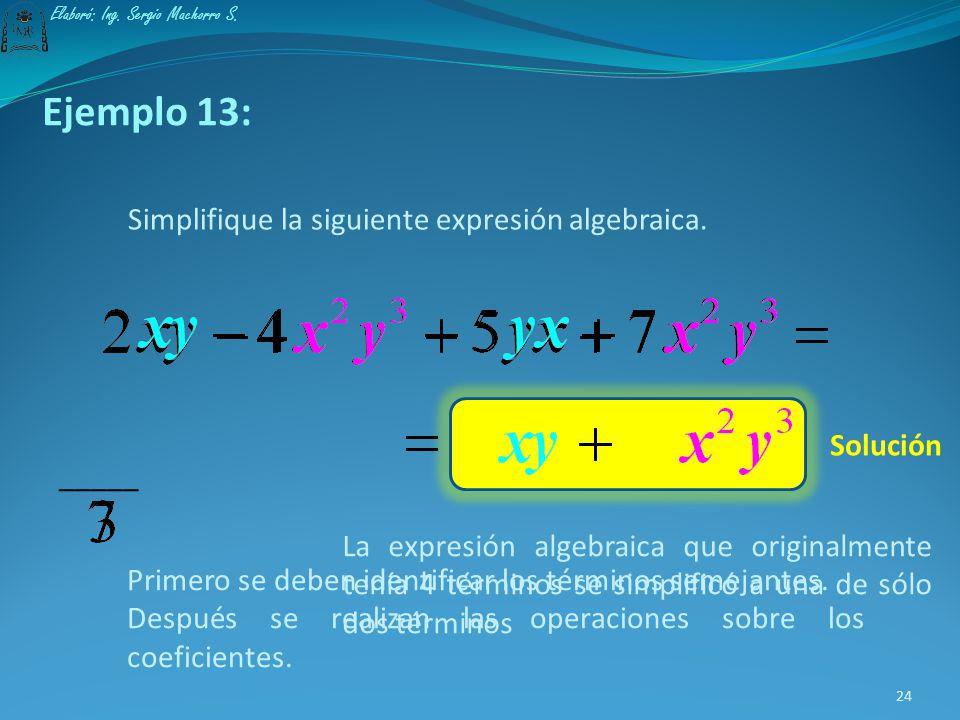 Ejemplo 13: Simplifique la siguiente expresión algebraica. Solución