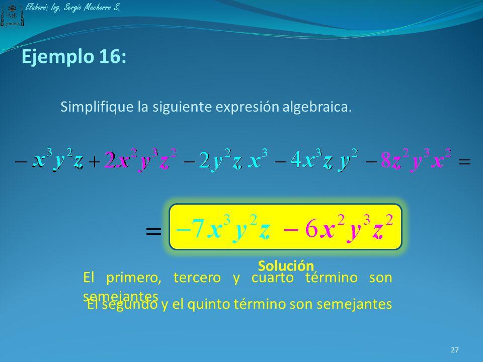 Ejemplo 16: Simplifique la siguiente expresión algebraica. Solución