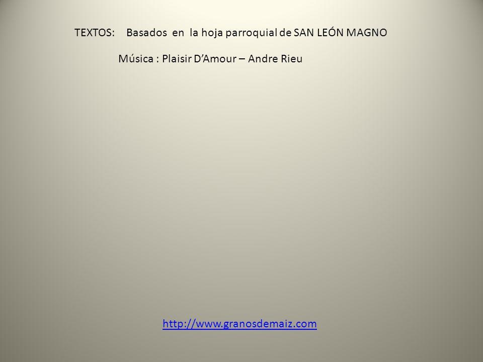 TEXTOS: Basados en la hoja parroquial de SAN LEÓN MAGNO