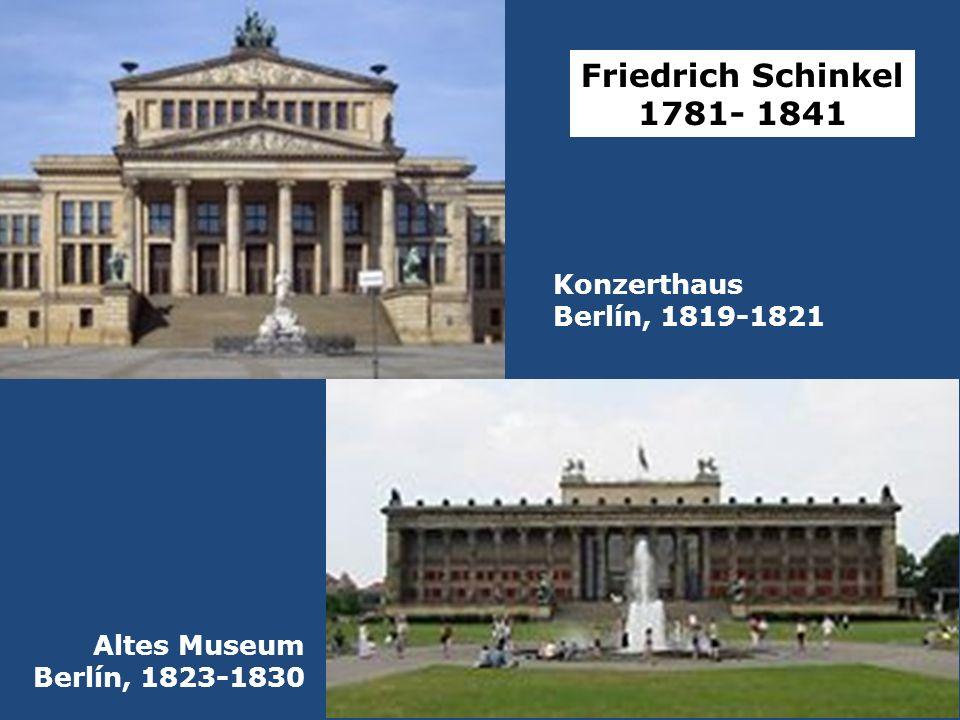 Friedrich Schinkel 1781- 1841 Konzerthaus Berlín, 1819-1821