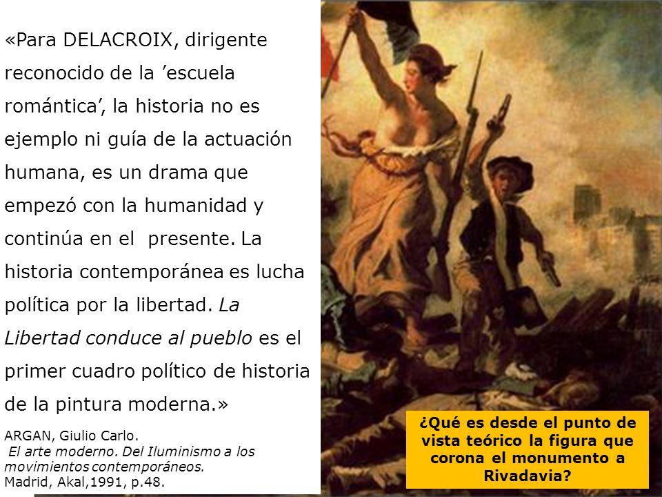 «Para DELACROIX, dirigente reconocido de la 'escuela romántica', la historia no es ejemplo ni guía de la actuación humana, es un drama que empezó con la humanidad y continúa en el presente. La historia contemporánea es lucha política por la libertad. La Libertad conduce al pueblo es el primer cuadro político de historia de la pintura moderna.»