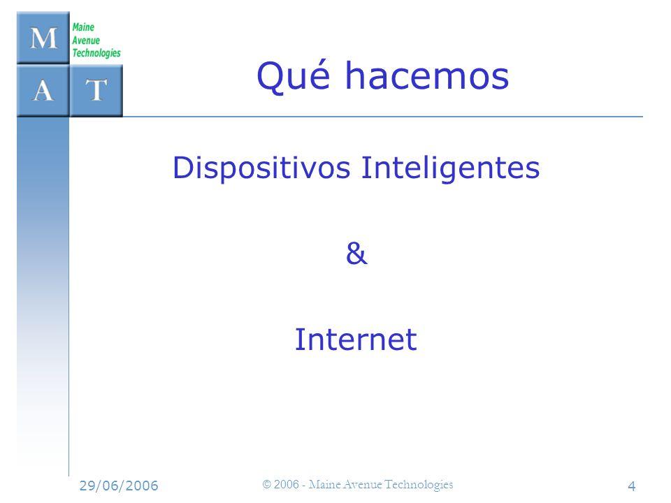 Qué hacemos Dispositivos Inteligentes & Internet 29/06/2006