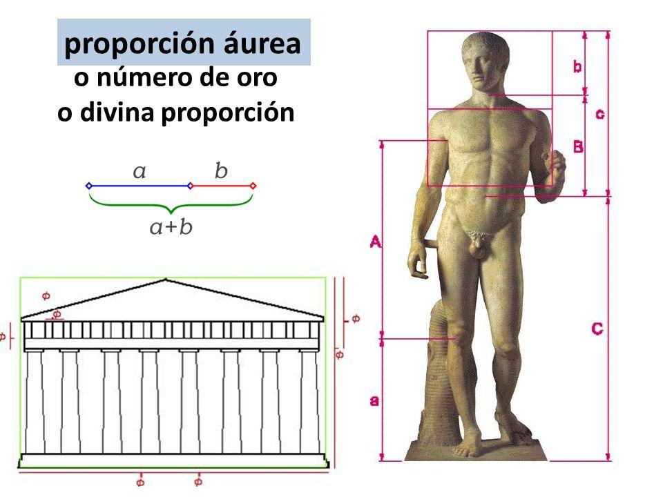 proporción áurea Proporción áurea o número de oro o divina proporción