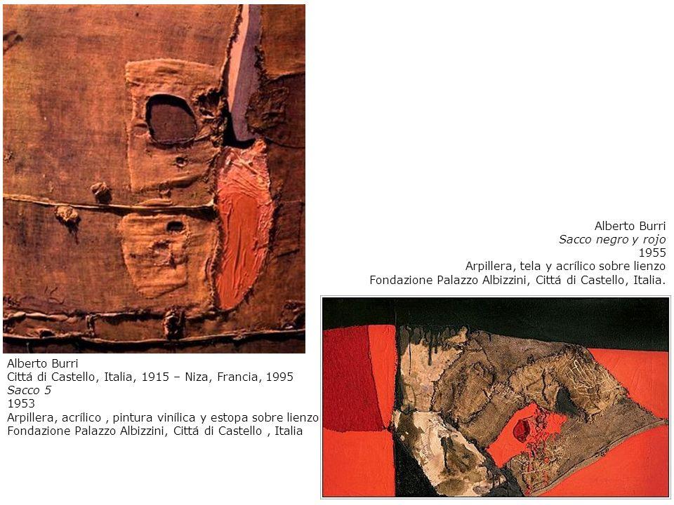 Alberto Burri Sacco negro y rojo. 1955. Arpillera, tela y acrílico sobre lienzo. Fondazione Palazzo Albizzini, Cittá di Castello, Italia.