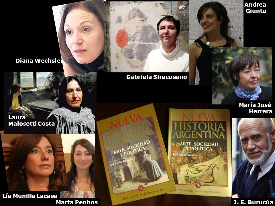 AndreaGiunta. Diana Wechsler. Gabriela Siracusano. María José. Herrera. Laura. Malosetti Costa. Lía Munilla Lacasa.