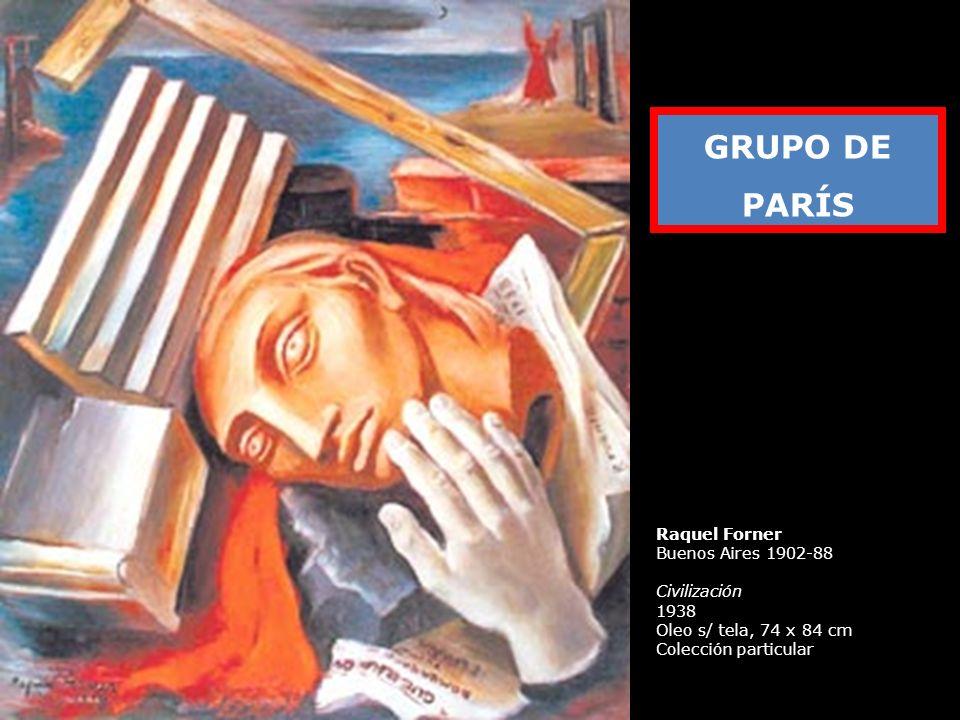 GRUPO DE PARÍS Raquel Forner Buenos Aires 1902-88 Civilización 1938