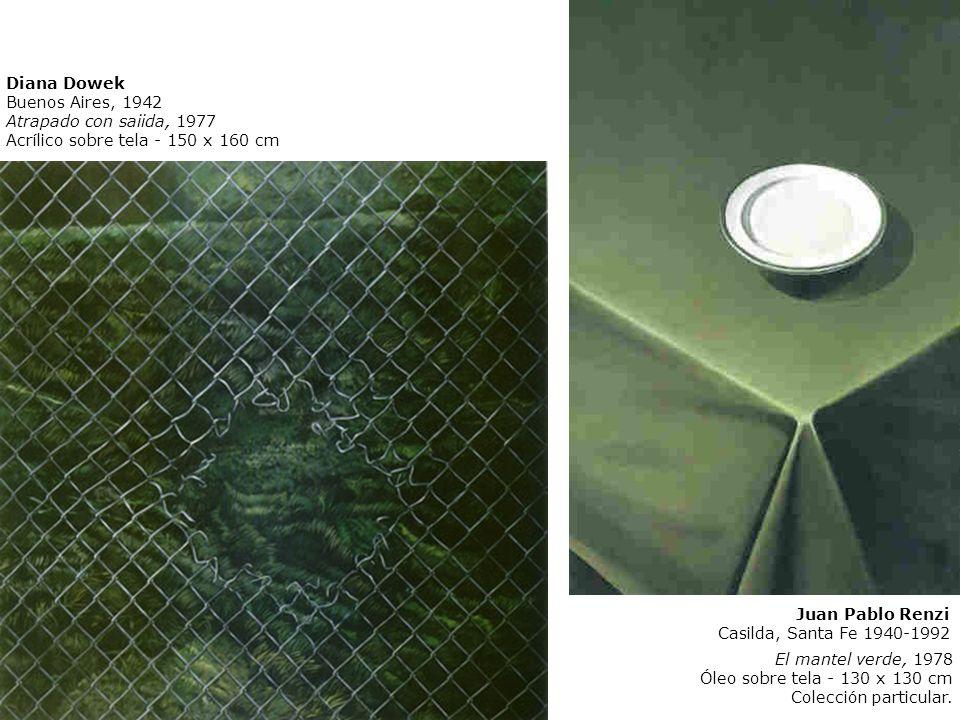 Diana DowekBuenos Aires, 1942. Atrapado con saiida, 1977. Acrílico sobre tela - 150 x 160 cm. El mantel verde, 1978.