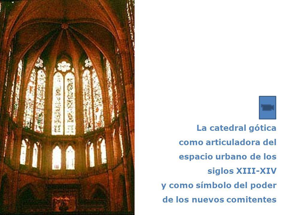 La catedral gótica como articuladora del espacio urbano de los siglos XIII-XIV.