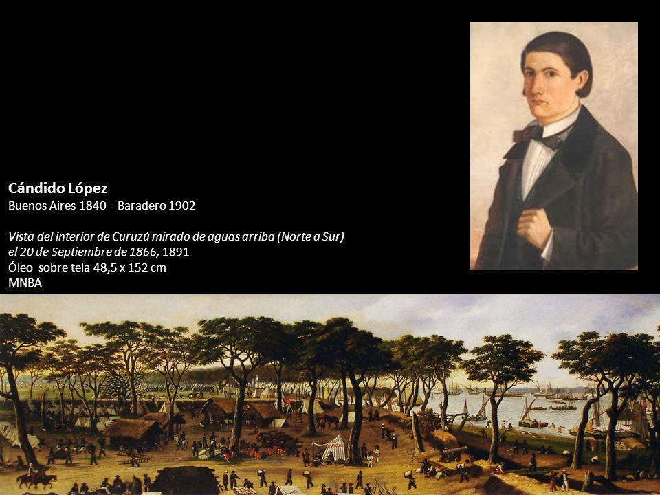 Cándido López Buenos Aires 1840 – Baradero 1902