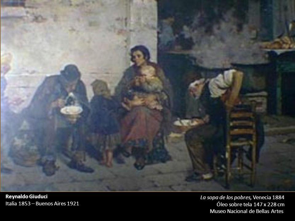 Reynaldo Giuduci Italia 1853 – Buenos Aires 1921. La sopa de los pobres, Venecia 1884. Óleo sobre tela 147 x 228 cm.