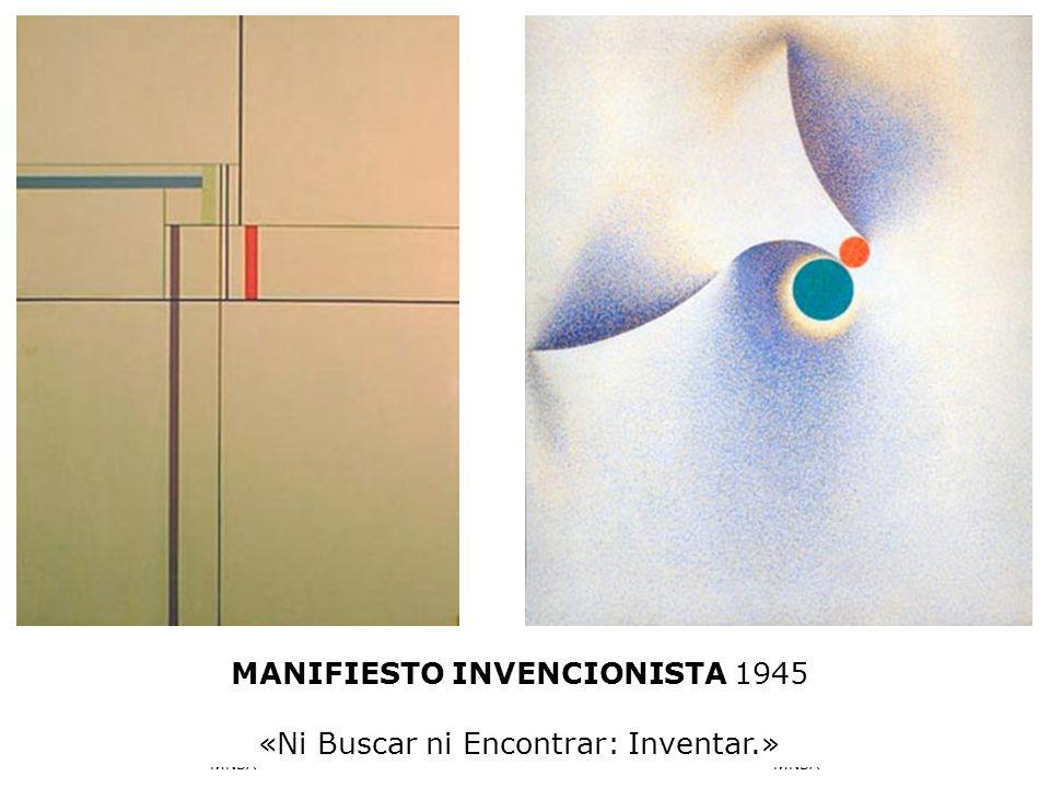MANIFIESTO INVENCIONISTA 1945 «Ni Buscar ni Encontrar: Inventar.»
